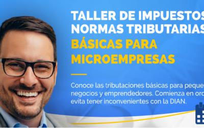Tercer taller virtual – Impuestos y normas tributarias básicas para Microempresas